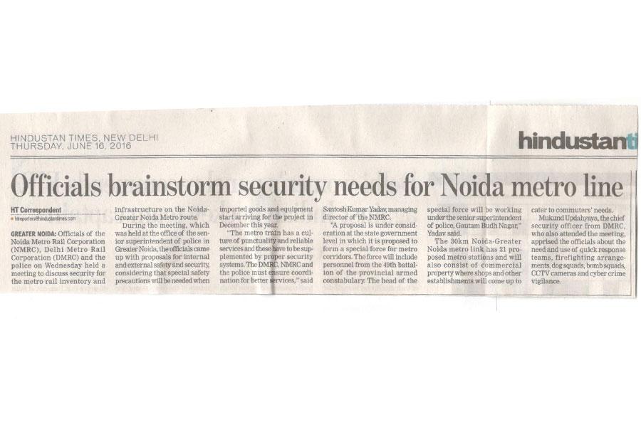 अधिकारियों ने बताया कि नौएडा मेट्रो लाइन के लिए सुरक्षा जरूरतों मंथन